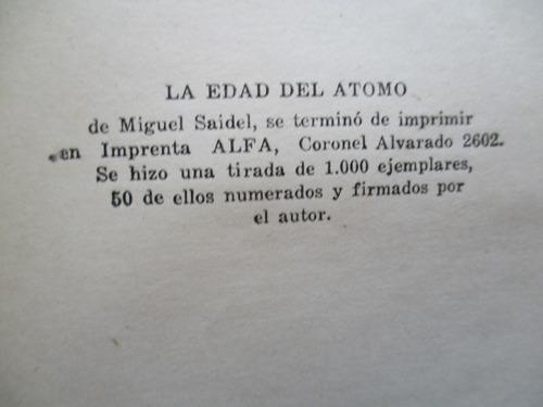 la edad del átomo / miguel saidel / dedicado y firmado