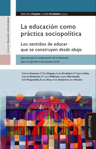 la educación como práctica sociopolítica. (myd)