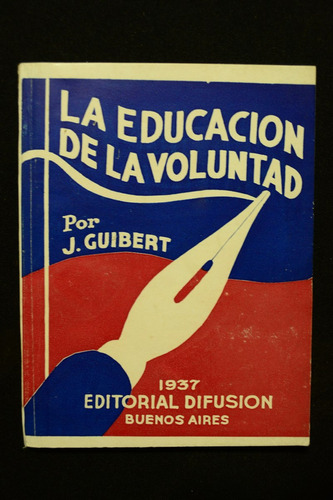 la educacion de la voluntad, j. guibert
