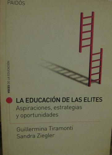 la educación de las elites -estrategias- tiramonti y ziegler