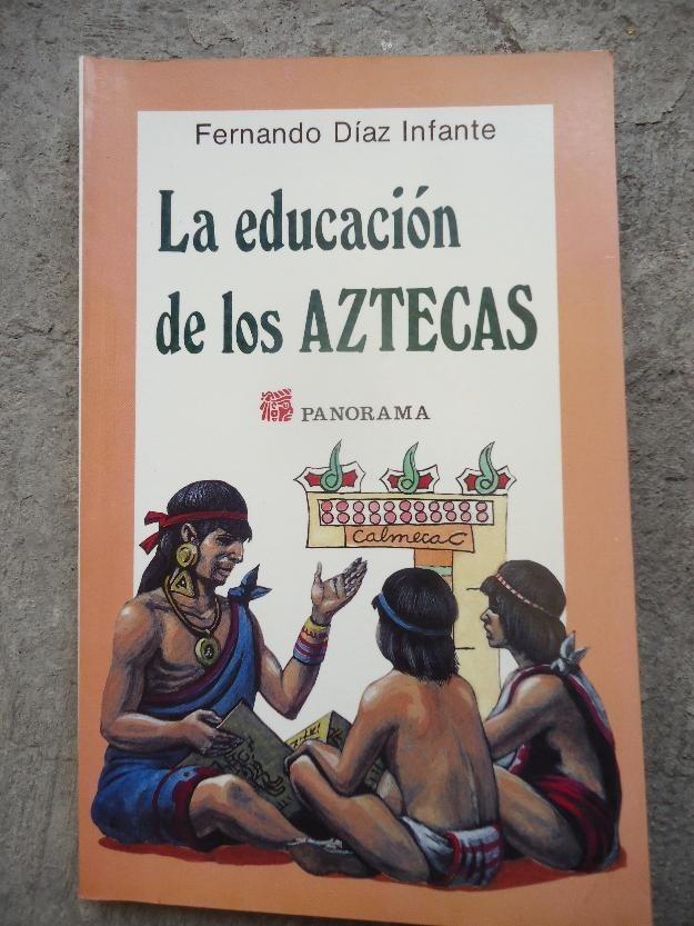 La Educacion De Los Aztecas - $ 100.00 en Mercado Libre