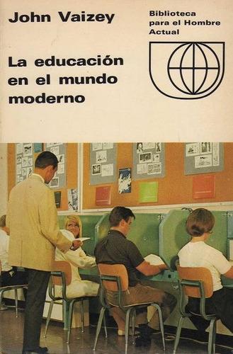 la educación en el mundo moderno  john vaizey