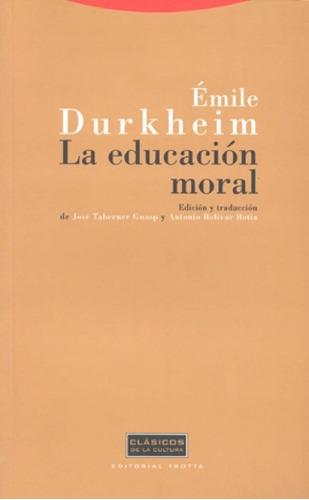 la educación moral, émile durkheim, trotta