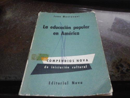 la educacion popular en america juan mantovani leer garabato