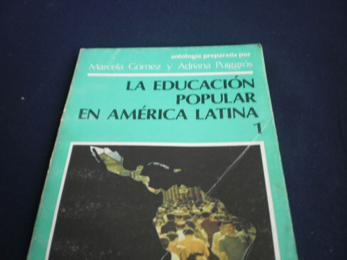 La Educación Popular En América Latina 1 - Marcela Gómez ...