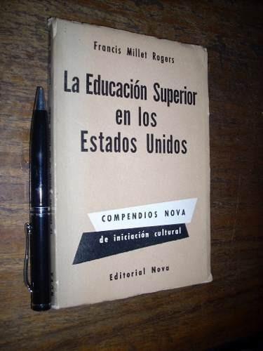 la educación superior en los estados unidos f millet rogers