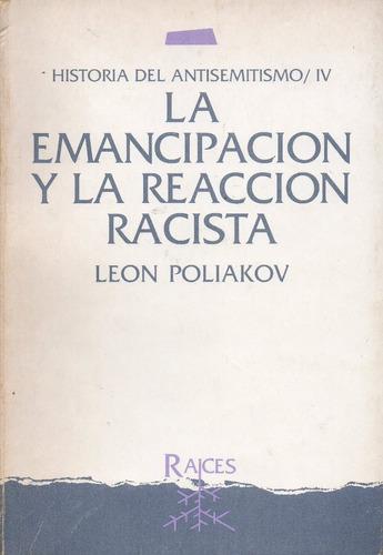 la emancipación y la reacción racista          león poliakov