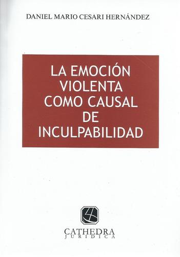 la emocion violenta causal inculpabilidad cesari hernandez