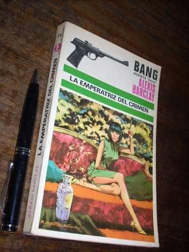 la emperatriz del crimen / bang agente 000 alexis barclay