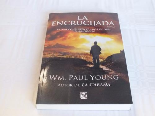 la encrucijada - wm. paul young - diana - nuevo