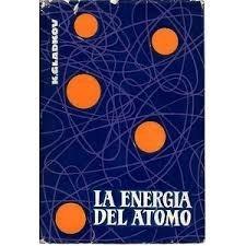 la energia del atomo. k. gladkov