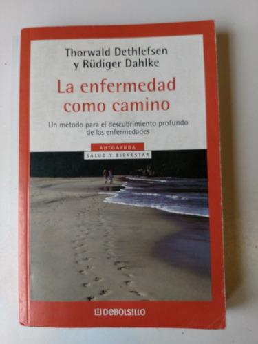 la enfermedad como camino thorwald dethlefsen