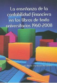 Resultado de imagen para La enseñanza de la contabilidad financiera en los libros de texto universitarios 1960-2008. - Primera edición