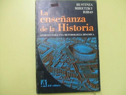 la enseñanza de la historia - bustinza miretzky ribas