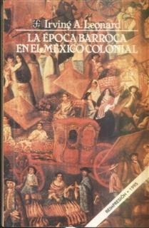 la época barroca en el méxico colonial irving a. leonard