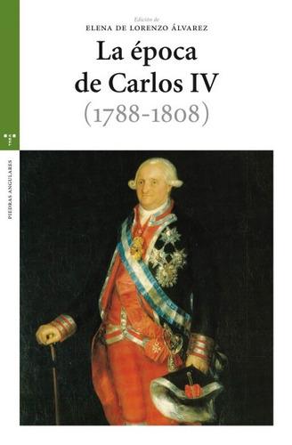 la época de carlos iv (1788-1808)(libro )