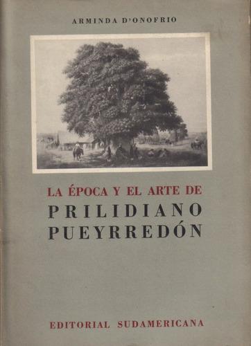 la época y el arte de prilidiano pueyrredón / d' onofrío