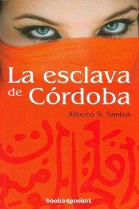 la esclava de córdoba (books4pocket narrativa); alberto s.