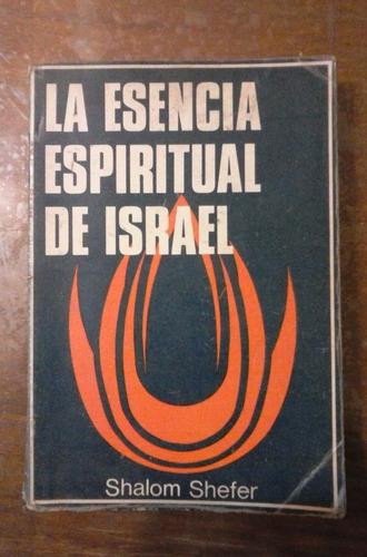 la esencia espiritual de israel shalom shefer