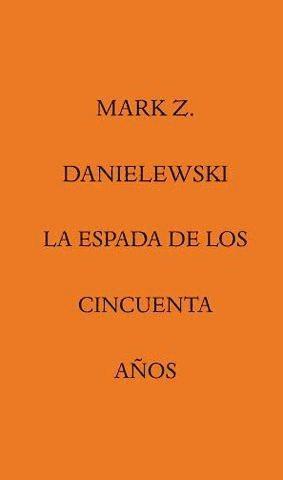 la espada de los cincuenta a¿os(libro novela y narrativa ext