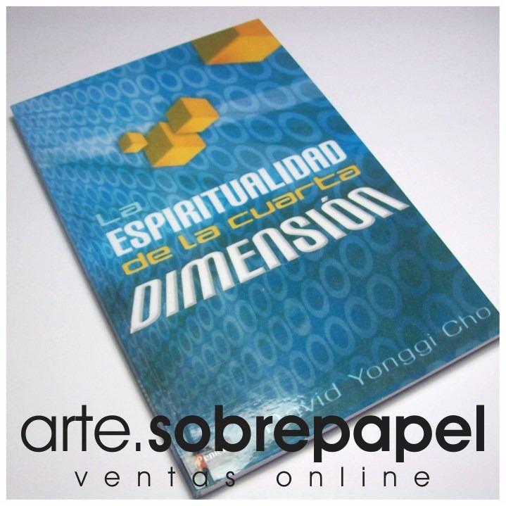 La Espiritualidad De La Cuarta Dimensión - David Yonggi Cho - Bs. 0 ...