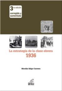 la estrategia de la clase obrera 1936. iñigo carrera