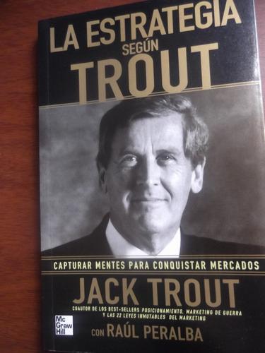 la estrategia segun trout conquista mercados jack trout