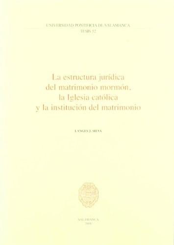 La Estructura Juridica Del Matrimonio Mormon De Silva Quint