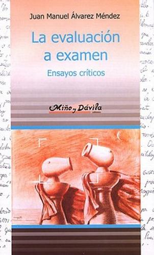 la evaluación a examen  / juan manuel alvarez méndez
