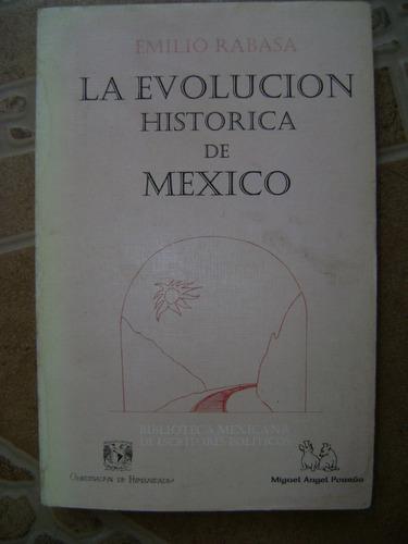 la evolucion historica de mexico. emilio rabasa. $239 dhl