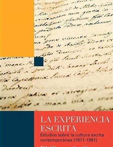 la experiencia escrita - philippe artières