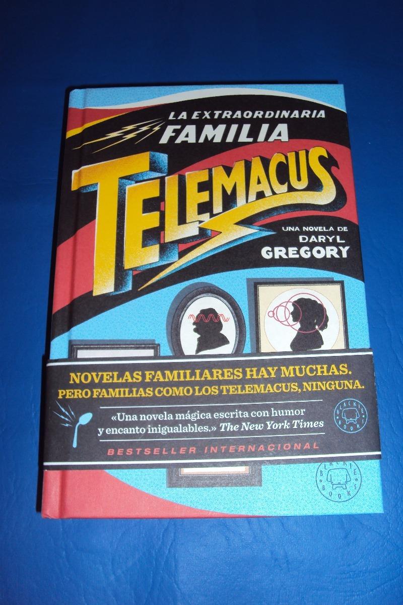 la extraordinaria familia telemacus. daryl gregory. Cargando zoom.