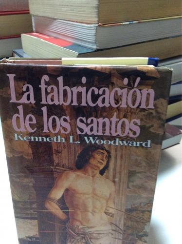 la fabricación de los santos  kenneth l. woodward