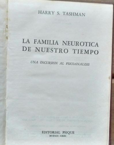 la familia neurotica de nuestro tiempo - harry s.tashman