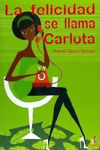 la felicidad se llama carlota(libro psiquiatr¿a y psicolog¿a