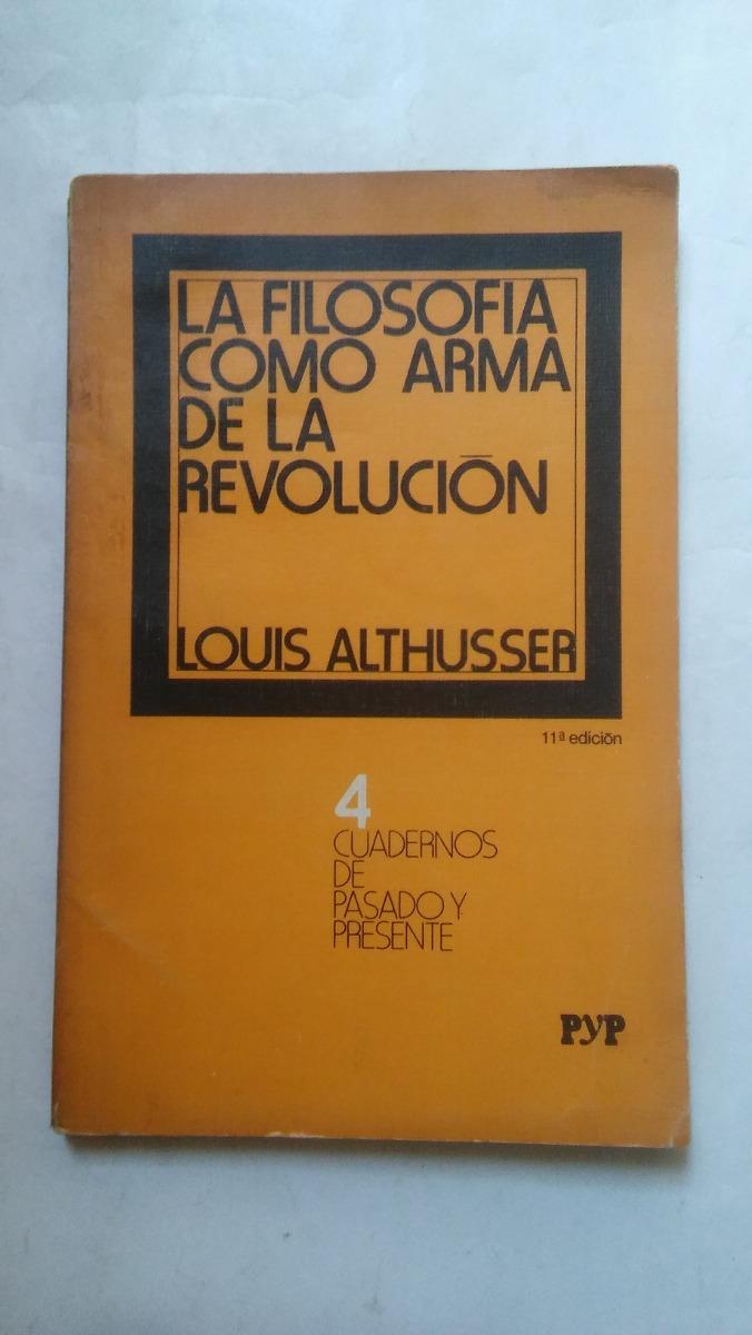 la filosofia como arma de la revolucion luis althusser. Cargando zoom.