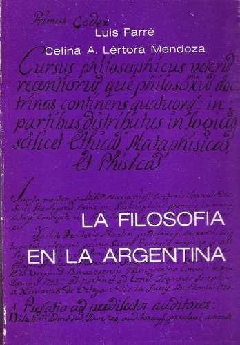 la filosofía en la argentina. farré. ed. docencia