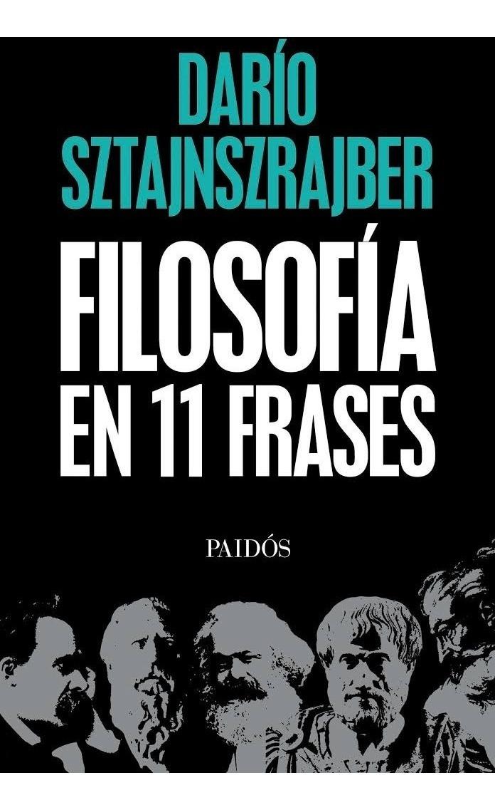 La Filosofia En Once Frases Autor Sztajnszrajber Dario