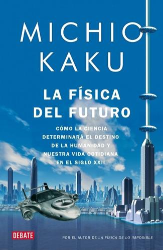 la física del futuro michio kaku