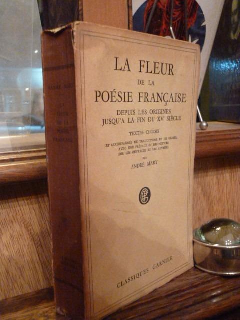 La Fleur De La Poesie Francaise Andre Mary 2l 16960