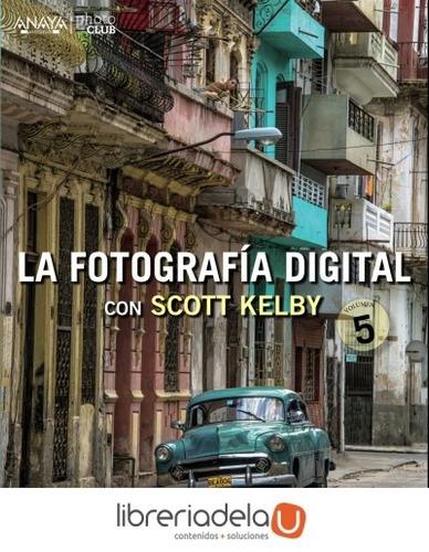 la fotografía digital con scott kelby 5