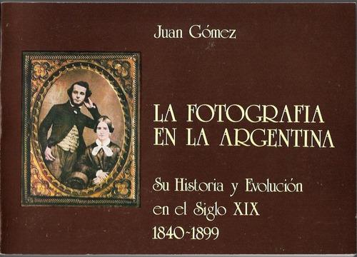 la fotografia en la argentina por juan gomez