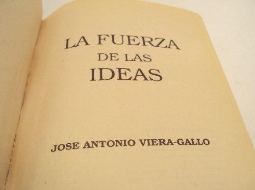la fuerza de las ideas, jose antonio viera-gallo