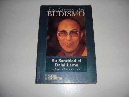 la fuerza del budismo - dalai lama y jean-claude carriere
