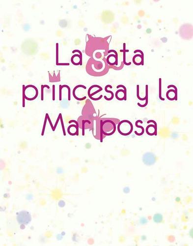 la gata princesa y la mariposa