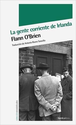 la gente corriente de irlanda - flann o´brien - nordica