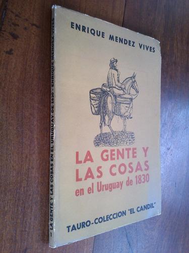 la gente y las cosas en el uruguay de 1830 - mendez vives