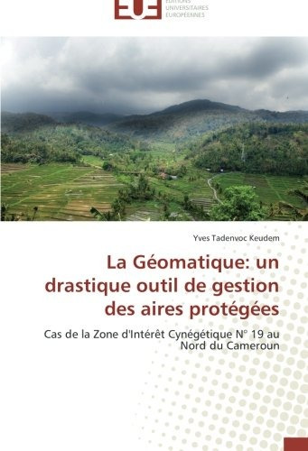 la géomatique: un drastique outil de gestion des aires prot