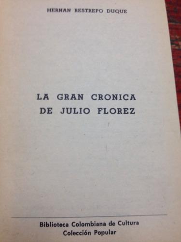 la gran cronica de julio florez - hernan restrepo