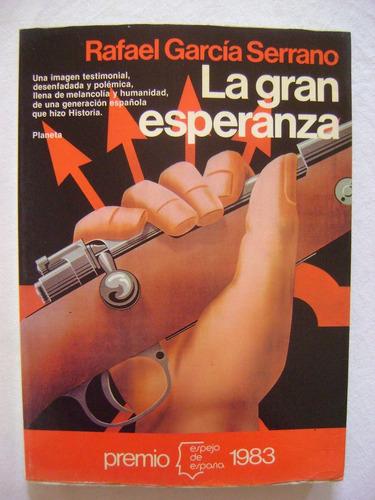 la gran esperanza. una generación española - garcía serrano